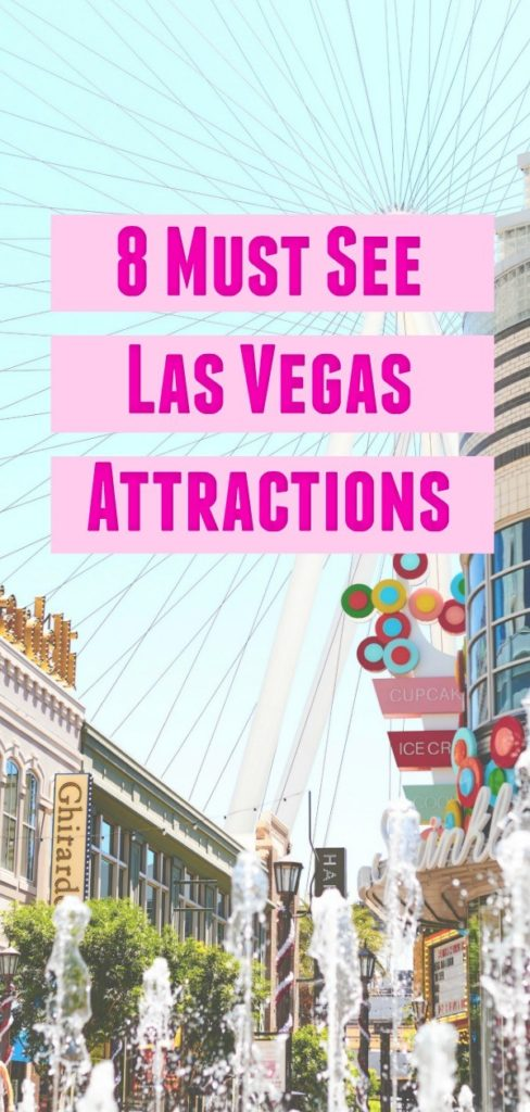 8 Must See Las Vegas Attractions